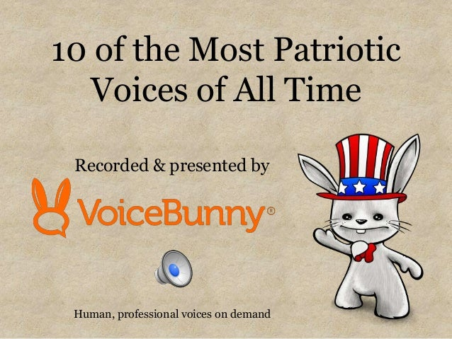 10 of the Most Patriotic Voices of All Time Recorded & presented by
