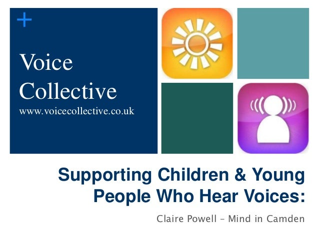 +VoiceCollectivewww.voicecollective.co.uk        Supporting Children & Young           People Who Hear Voices:            ...