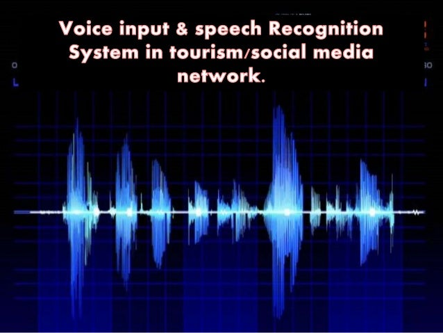 Voice input and speech recognition system in tourism ...