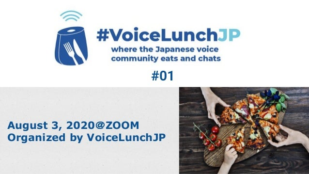August 3, 2020@ZOOM Organized by VoiceLunchJP #01