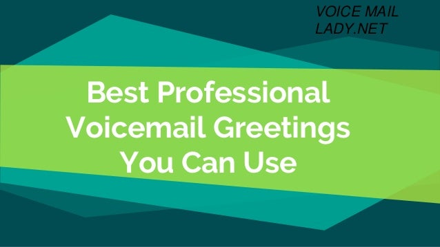 Best professional voicemail greetings you can use best professional voicemail greetings you can use voice mail lady m4hsunfo