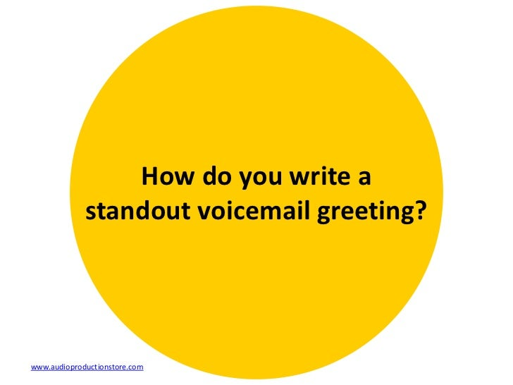 6 rs for professional voicemail greetings 6 how do you write a standout voicemail greeting m4hsunfo