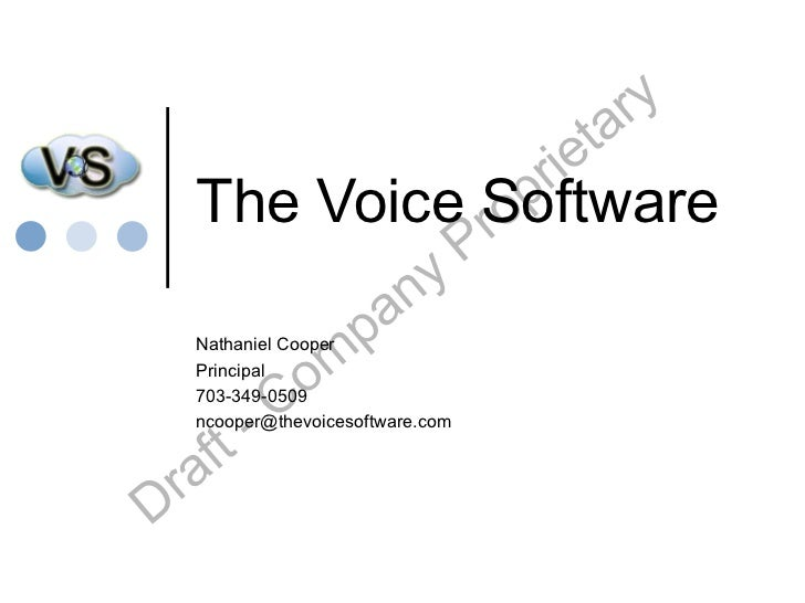The Voice Software Nathaniel Cooper Principal 703-349-0509 [email_address]