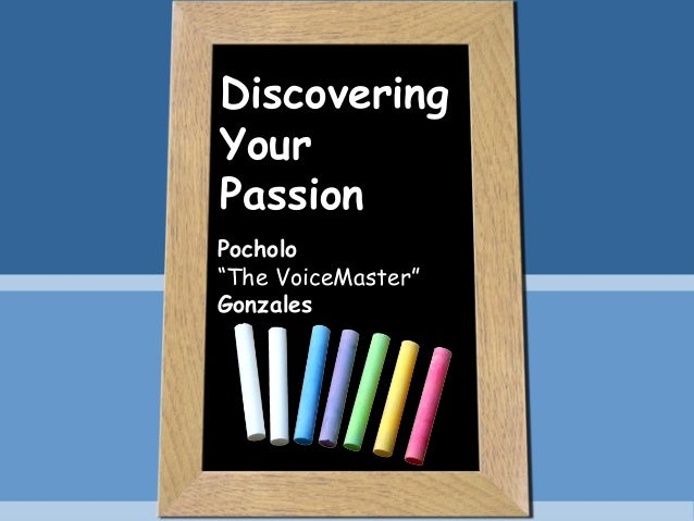 "Discovering Your Passion Pocholo ""The VoiceMaster"" Gonzales"