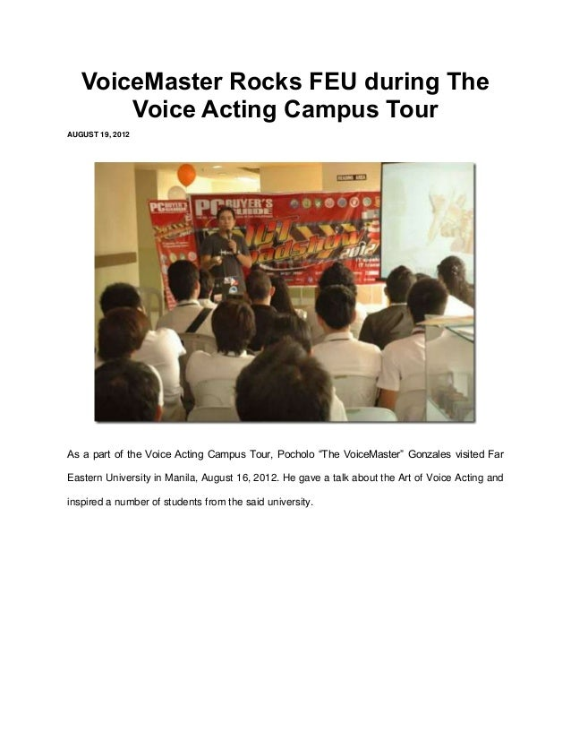 VoiceMaster Rocks FEU during The       Voice Acting Campus TourAUGUST 19, 2012As a part of the Voice Acting Campus Tour, P...