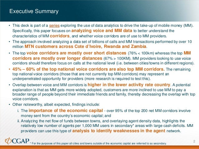 Executive Summary • This deck is part of a series exploring the use of data analytics to drive the take-up of mobile money...