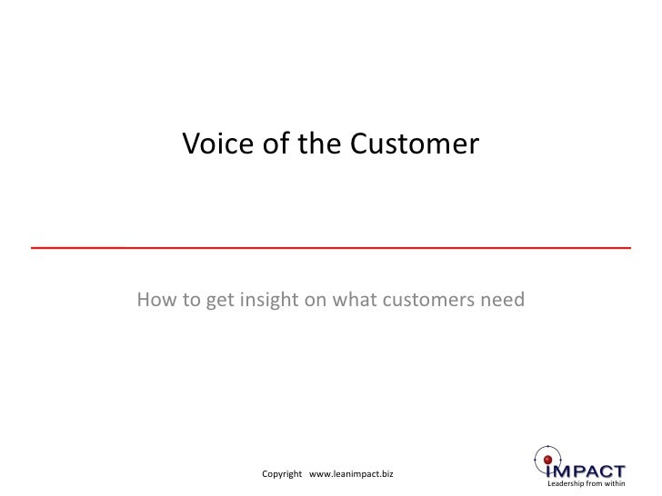 Voice of the Customer How to get insight on what customers need
