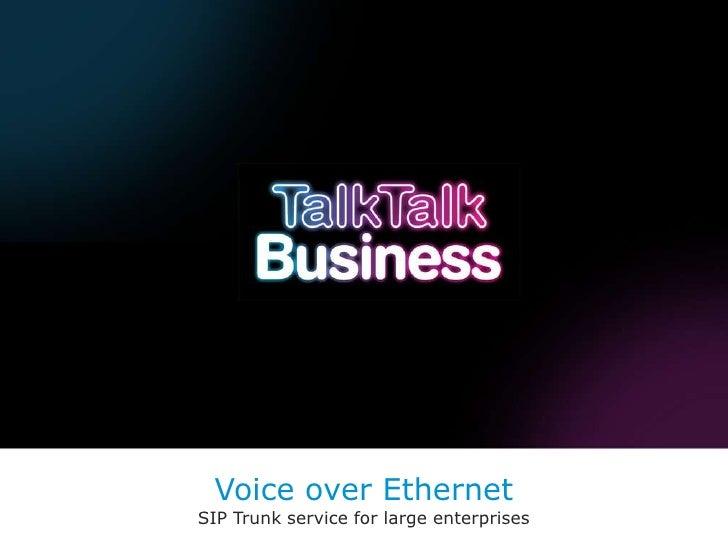 Voice over Ethernet<br />SIP Trunk service for large enterprises<br />