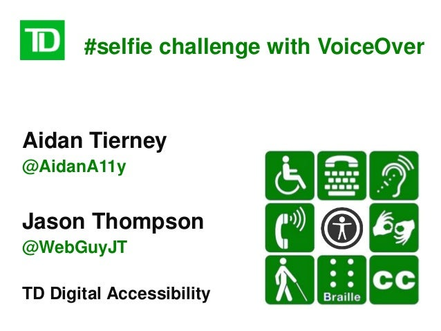 #selfie challenge with VoiceOver Aidan Tierney @AidanA11y Jason Thompson @WebGuyJT TD Digital Accessibility