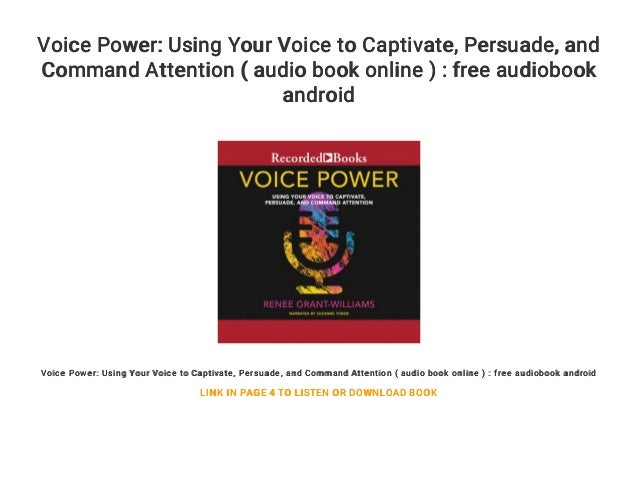 Voice Power: Using Your Voice to Captivate    Persuade