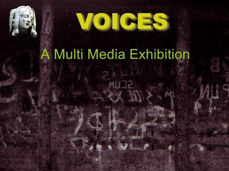 A Multi Media Exhibition
