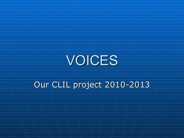 VOICES Our CLIL project 2010-2013