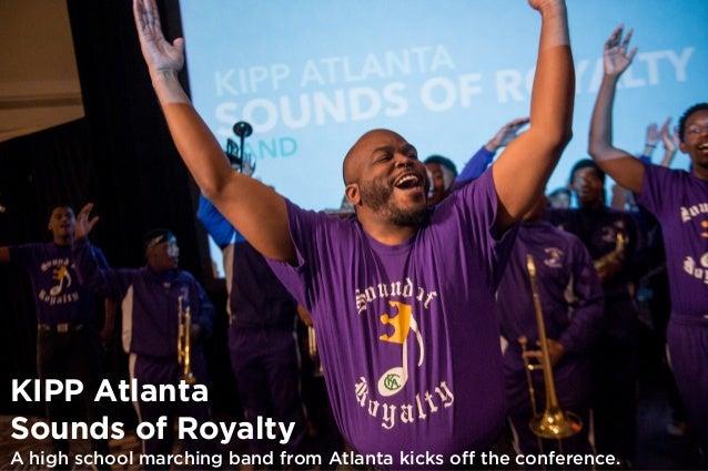 KIPP Atlanta Sounds of Royalty A high school marching band from Atlanta kicks off the conference.