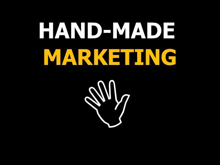 HAND-MADE  MARKETING 