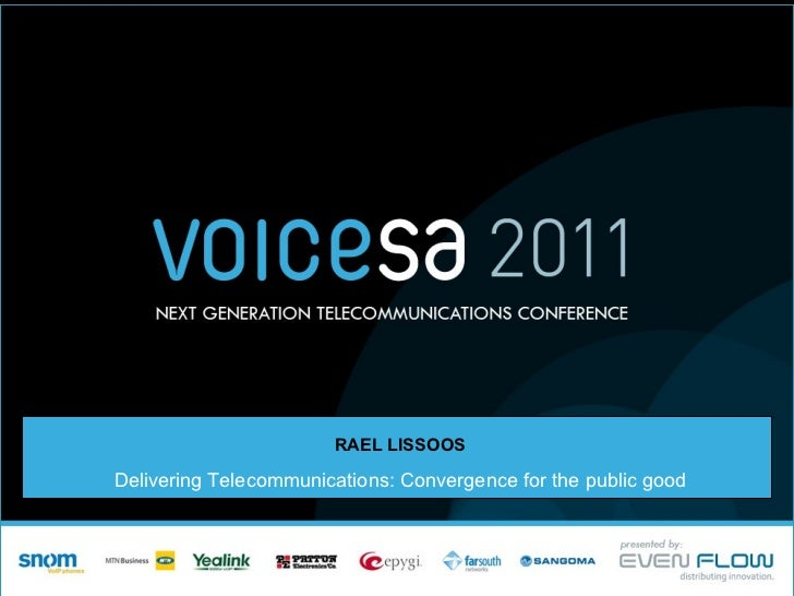 RAEL LISSOOS Delivering Telecommunications: Convergence for the public good