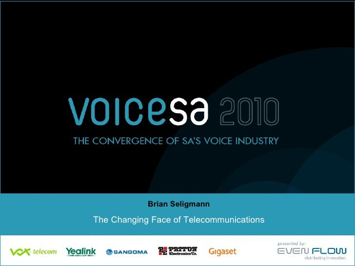 Brian Seligmann The Changing Face of Telecommunications
