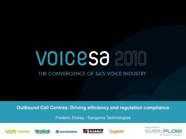 Outbound Call Centres: Driving efficiency and regulation complianceFrederic Dickey / Sangoma Technologies<br />