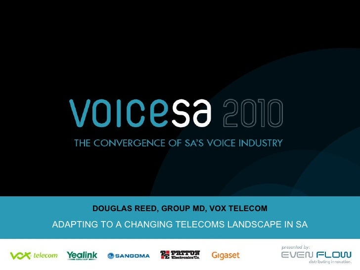 DOUGLAS REED, GROUP MD, VOX TELECOM ADAPTING TO A CHANGING TELECOMS LANDSCAPE IN SA