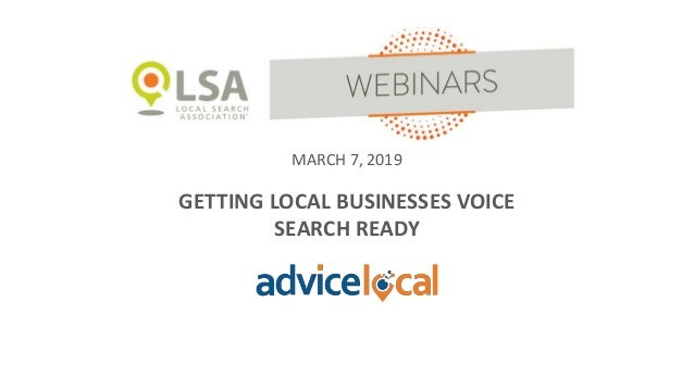 MARCH 7, 2019 GETTING LOCAL BUSINESSES VOICE SEARCH READY