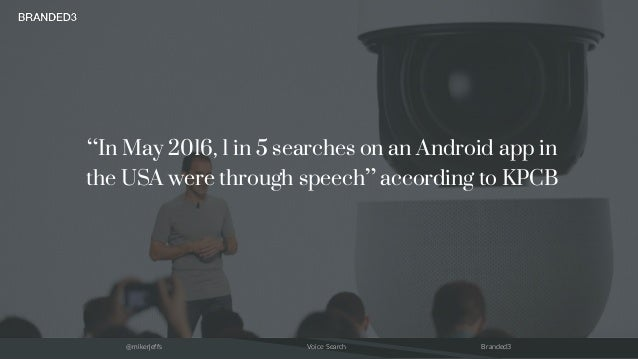 """@mikerjeffs Voice Search Branded3 """"In May 2016, 1 in 5 searches on an Android app in the USA were through speech"""" accordin..."""