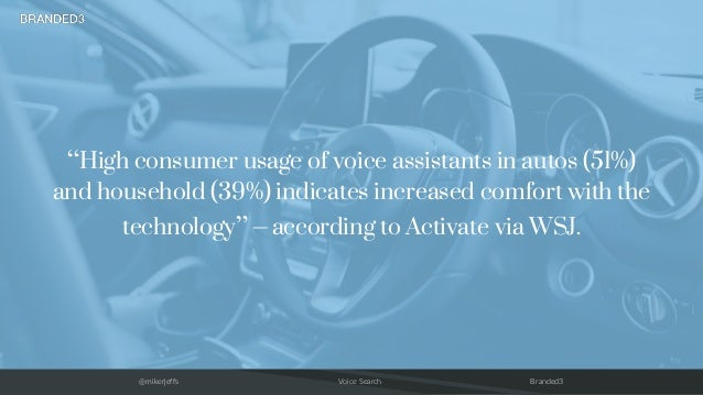 """@mikerjeffs Voice Search Branded3 """"High consumer usage of voice assistants in autos (51%) and household (39%) indicates in..."""