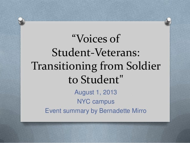 """Voices of Student-Veterans: Transitioning from Soldier to Student"" August 1, 2013 NYC campus Event summary by Bernadette ..."