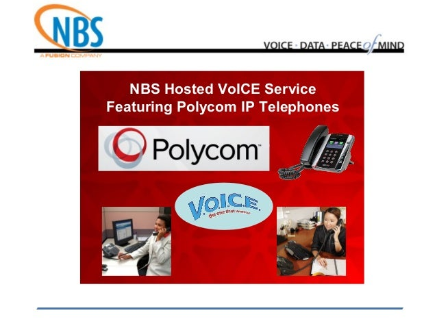 NBS Hosted VoICE ServiceFeaturing Polycom IP Telephones