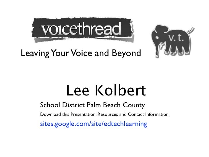 Leaving Your Voice and Beyond                    Lee Kolbert     School District Palm Beach County     Download this Prese...