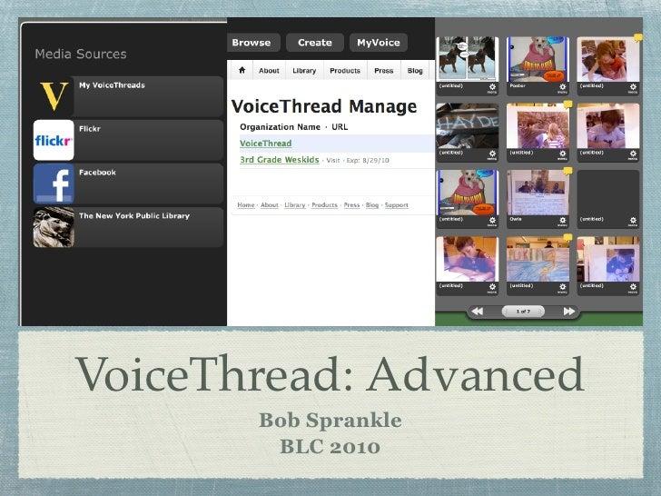 VoiceThread: Advanced        Bob Sprankle         BLC 2010