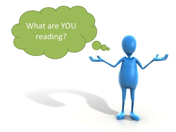 What are YOU reading?<br />