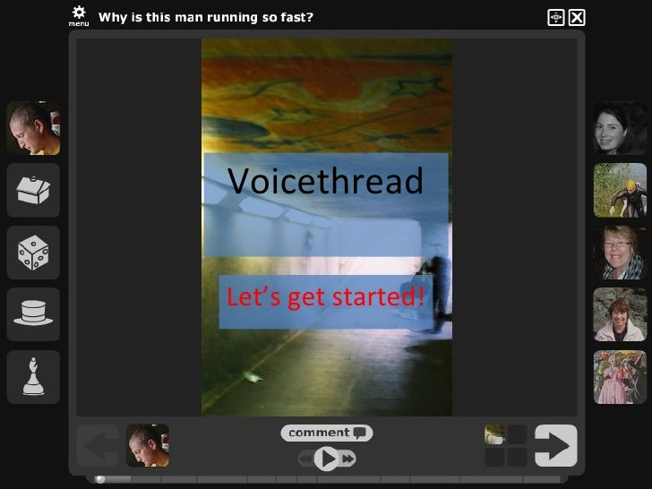 Voicethread Let's get started!
