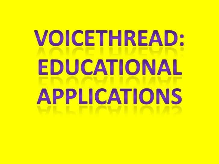 Voicethread:<br />Educational <br />Applications<br />