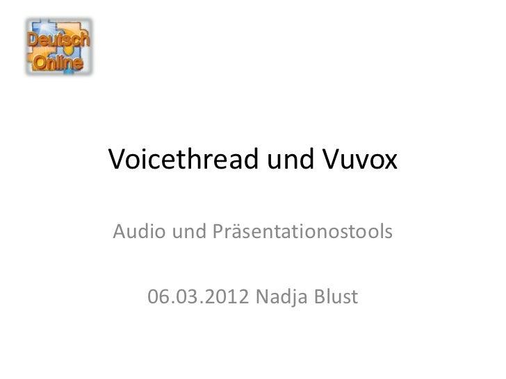 Voicethread und VuvoxAudio und Präsentationostools   06.03.2012 Nadja Blust
