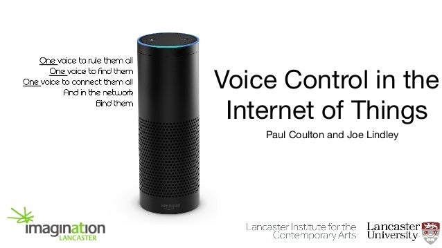 Paul Coulton and Joe Lindley Voice Control in the Internet of Things