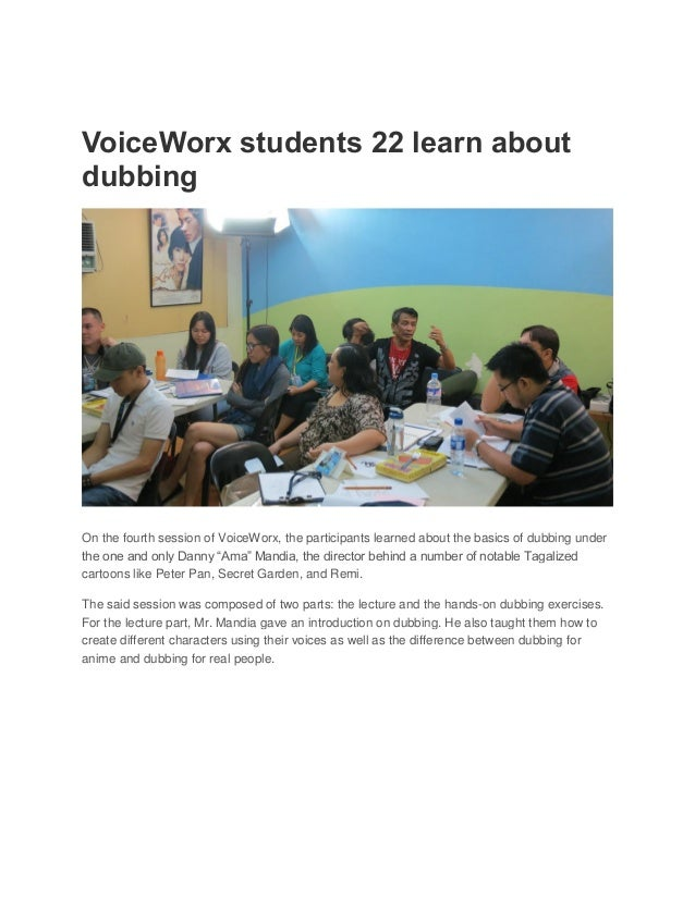 VoiceWorx students 22 learn aboutdubbingOn the fourth session of VoiceWorx, the participants learned about the basics of d...