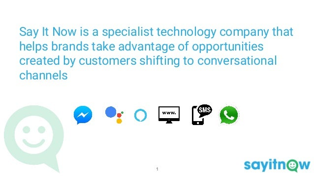 Say It Now is a specialist technology company that helps brands take advantage of opportunities created by customers shift...