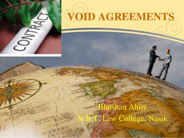 VOID AGREEMENTS      Bhushan Ahire N.B.T. Law College, Nasik