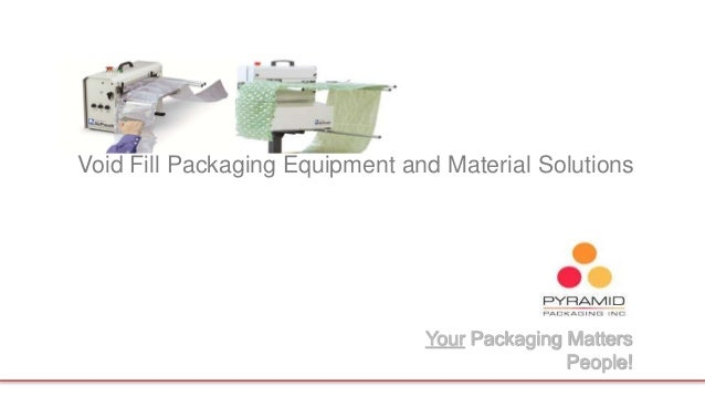Void Fill Packaging Equipment and Material Solutions  Your Packaging Matters  People!