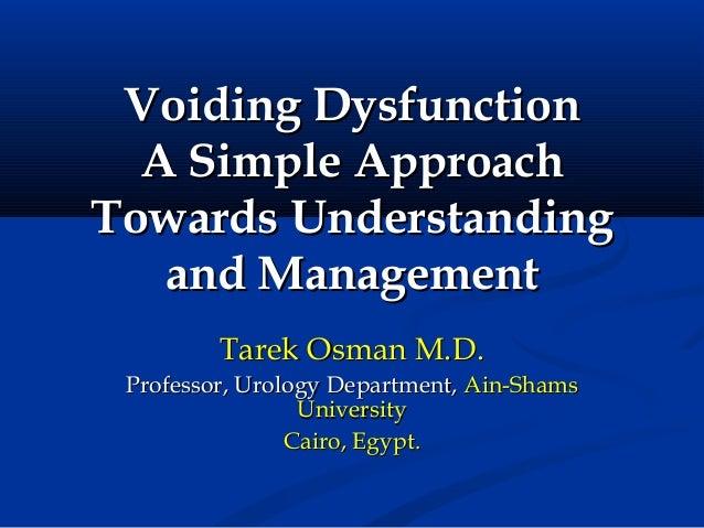Voiding DysfunctionVoiding Dysfunction A Simple ApproachA Simple Approach Towards UnderstandingTowards Understanding and M...
