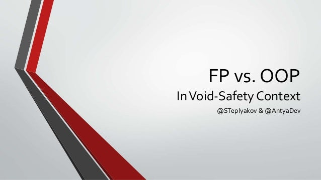 FP vs. OOP InVoid-Safety Context @STeplyakov & @AntyaDev