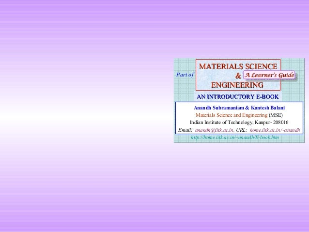 Part of  MATERIALS SCIENCE & A Learner's Guide A Learner's Guide ENGINEERING AN INTRODUCTORY E-BOOK  Anandh Subramaniam & ...