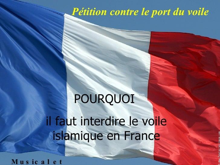 POURQUOI  il faut interdire le voile islamique en France Pétition contre le port du voile Musical et automatique