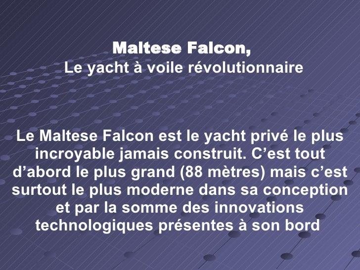 Maltese Falcon, Le yacht à voile révolutionnaire Le Maltese Falcon est le yacht privé le plus incroyable jamais construit....