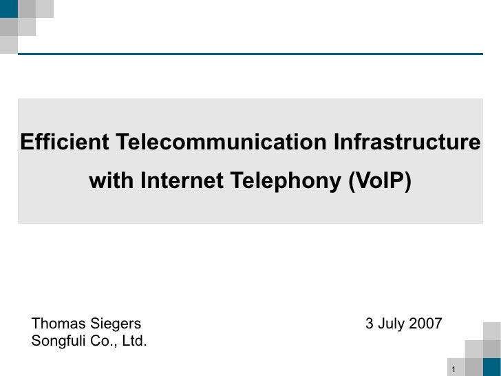 Efficient Telecommunication Infrastructure          with Internet Telephony (VoIP)      Thomas Siegers                   3...