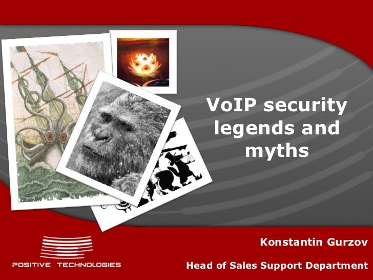 VoIP security legends and myths Konstantin Gurzov Head of Sales Support Department