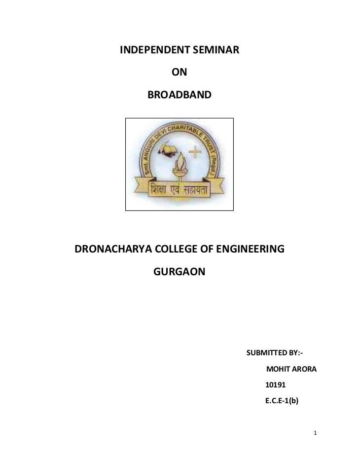 INDEPENDENT SEMINAR               ON           BROADBANDDRONACHARYA COLLEGE OF ENGINEERING            GURGAON             ...