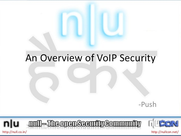 An Overview of VoIP Security                                        -Pushhttp://null.co.in/                         http:/...