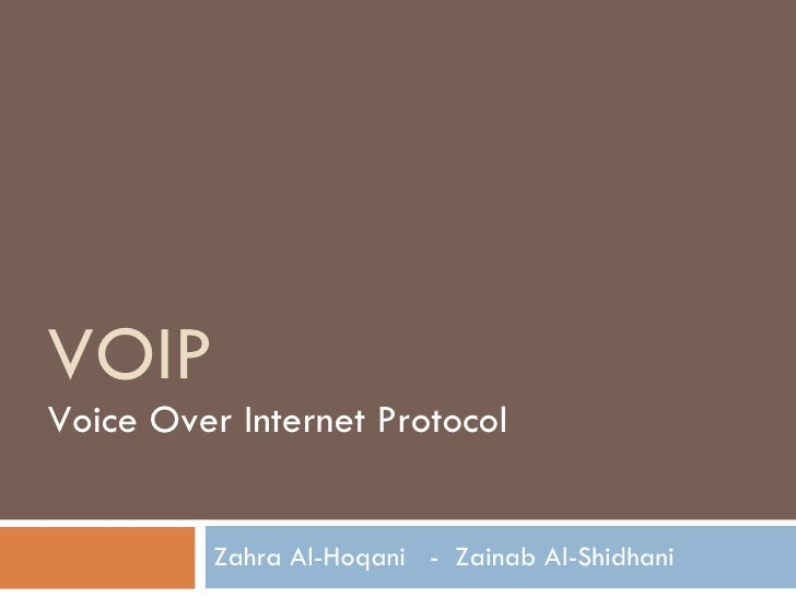 VOIP Voice Over Internet Protocol Zahra Al-Hoqani  -  Zainab Al-Shidhani