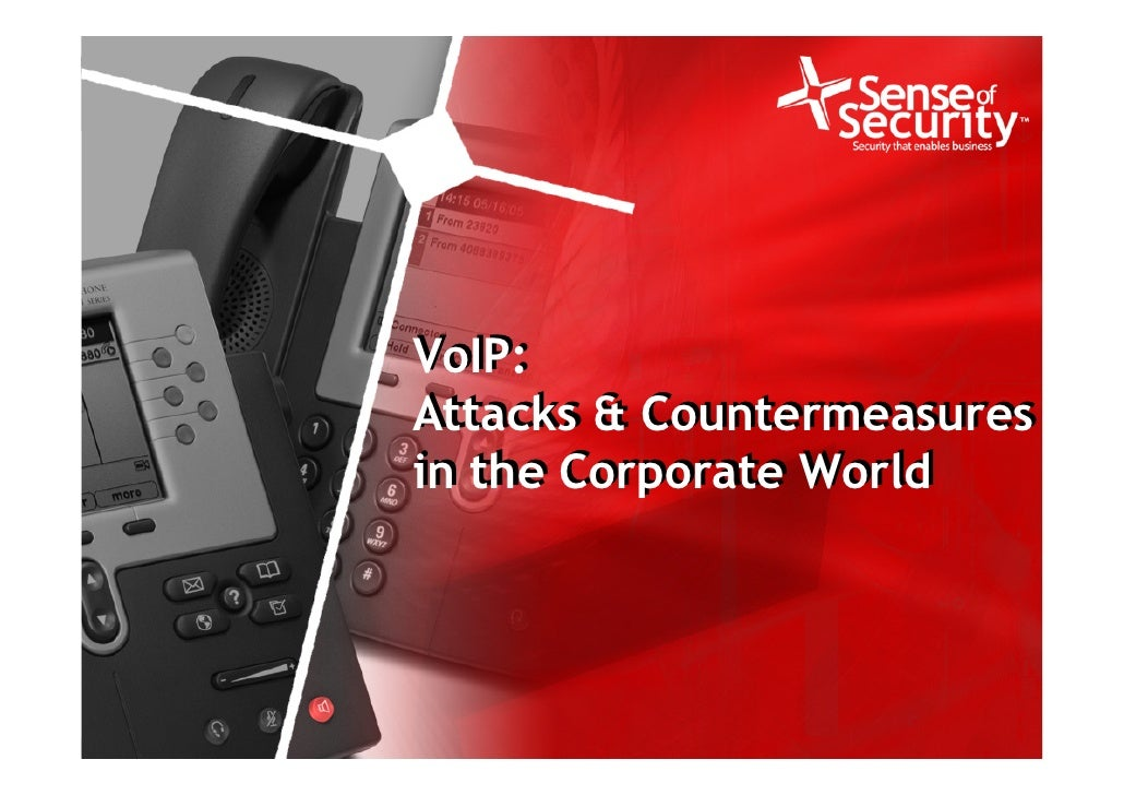 VoIP:                              Attacks & Countermeasures                              in the Corporate World     1 © S...
