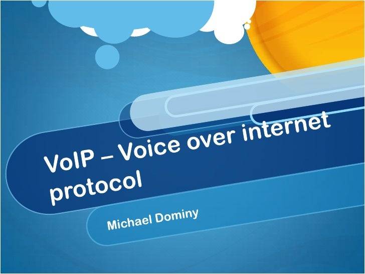VoIP – Voice over internet protocol<br />Michael Dominy<br />